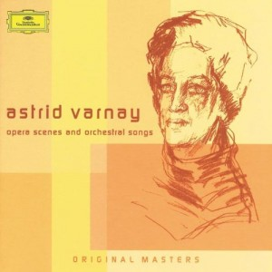 ASTRID VARNAY-ASTRID VARNAY - COMPLETE OPERA SCENES AND ORCHESTRAL SONGS ON DG