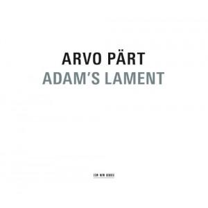 ARVO PÄRT-ADAM´S LAMENT