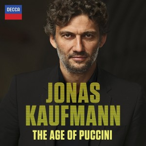 JONAS KAUFMANN-THA AGE OF PUCCINI