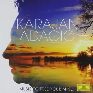 BERLINER PHILHARMONIKER, HERBERT VON KARAJAN-KARAJAN ADAGIO - MUSIC TO FREE THE MIND