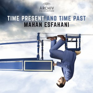 MAHAN ESFAHANI, CONCERTO KÖLN-TIME PRESENT AND TIME PAST