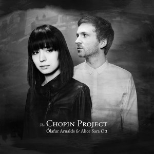 ÓLAFUR ARNALDS, ALICE SARA OTT-THE CHOPIN PROJECT