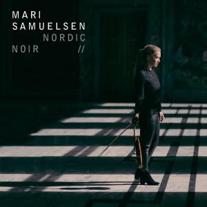 MARI SAMUELSEN, HAKON SAMUELSEN, TRONDHEIM SOLOISTS-NORDIC NOIR