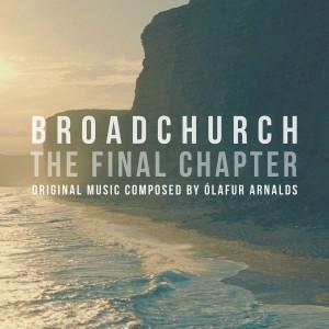 ÓLAFUR ARNALDS-BROADCHURCH - THE FINAL CHAPTER