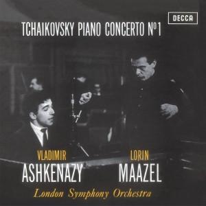 VLADIMIR ASHKENAZY, LONDON SYMPHONY ORCHESTRA, LORIN MAAZEL-TCHAIKOVSKY: PIANO CONCERTO NO.1 IN B FLAT MINOR