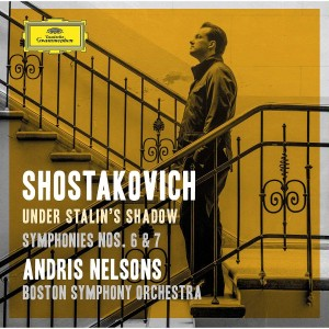 """BOSTON SYMPHONY ORCHESTRA, ANDRIS NELSONS-SHOSTAKOVICH: SYMPHONIES NOS. 6 & 7; INCIDENTAL MUSIC TO """"KING LEAR"""""""