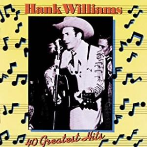 HANK WILLIAMS-40 GREATEST HITS
