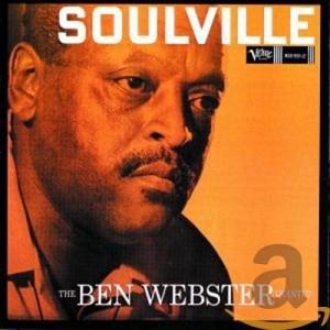 BEN WEBSTER-SOULVILLE