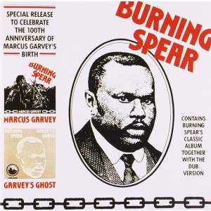 BURNING SPEAR-MARCUS GARVEY