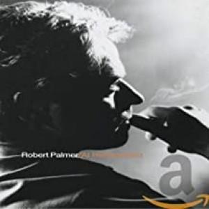 ROBERT PALMER-AT HIS VERY BEST