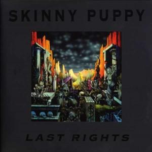 SKINNY PUPPY-LAST RIGHTS (VINYL)