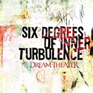 DREAM THEATER-SIX DEGREES OF INNER TURBULENC