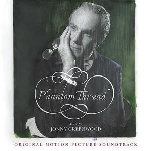 JONNY GREENWOOD-PHANTOM THREAD OST