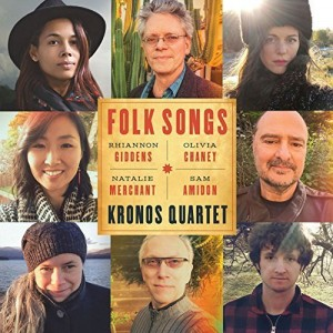 KRONOS QUARTER, SAM AMIDON, OLIVIA CHANEY, RHIANNON GIDDENS, NATALIE MERCHENT-FOLK SONGS