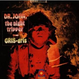 DR JOHN-GRIS GRIS