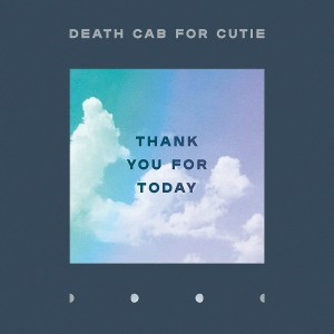 DEATH CAB FOR CUTIE-THANK YOU FOR TODAY