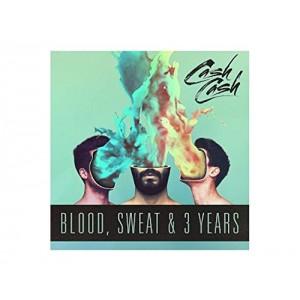 CASH CASH-BLOOD, SWEAT & 3 YEARS
