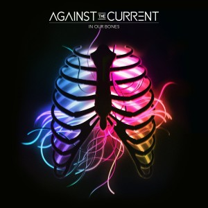 AGAINST THE CURRENT-IN OUR BONES