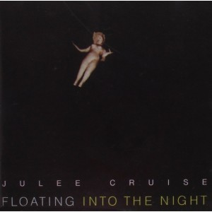 JULEE CRUISE-FLOATING INTO THE NIGHT
