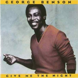 GEORGE BENSON-GIVE ME THE NIGHT