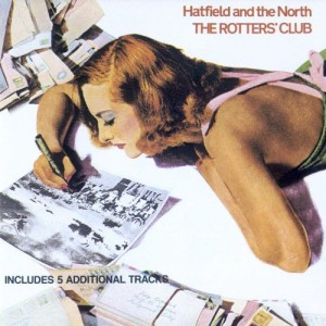 HATFIELD & THE NORTH-THE ROTTERS CLUB