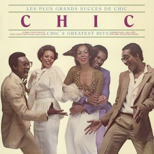 CHIC-LES PLUS GRANDS SUCCES DE CHI: GREATEST HITS