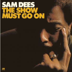 SAM DEES-THE SHOW MUST GO ON