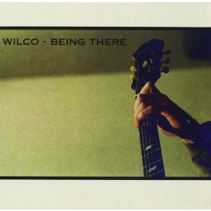 WILCO-BEING THERE