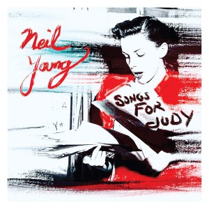 NEIL YOUNG-SONGS FOR JUDY