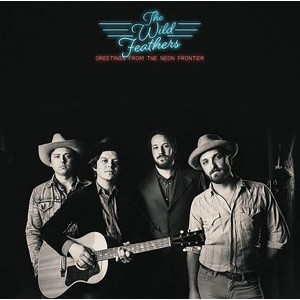 WILD FEATHERS-GREETINGS FROM THE NEON FRONTIER