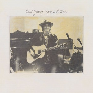 NEIL YOUNG-COMES A TIME