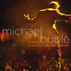 MICHAEL BUBLE-MEETS MADISON SQUARE GARDEN (CD/DVD)