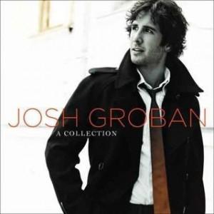 JOSH GROBAN-A COLLECTION