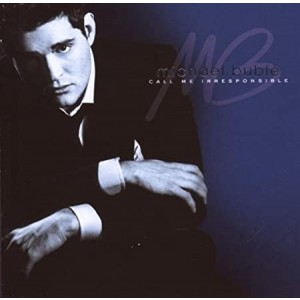MICHAEL BUBLE-CALL ME IRRESPONSIBLE DELUXE