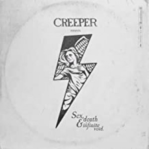 CREEPER-SEX, DEATH & THE INFINITE VOID
