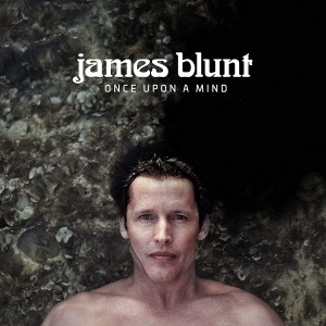 JAMES BLUNT-ONCE UPON A MIND (LTD.)