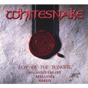 WHITESNAKE-SLIP OF THE TONGUE 30TH ANNIVERSARY REMASTER