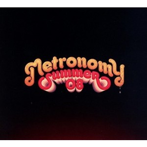 METRONOMY-SUMMER 08