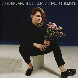 CHRISTINE AND THE QUEENS-CHALEUR HUMANE