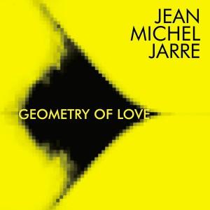 JEAN-MICHEL JARRE-GEOMETRY OF LOVE