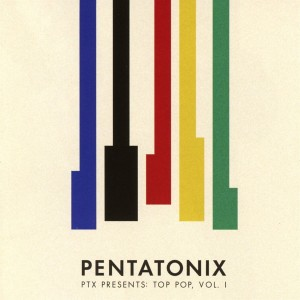 PENTATONIX-PTX PRESENTS: TOP POP 1