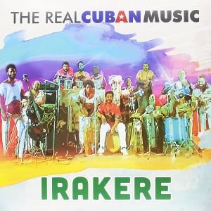 IRAKERE-REAL CUBAN MUSIC (REMASTERED)