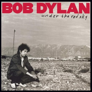 BOB DYLAN-UNDER THE RED SKY