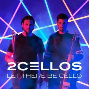 TWO CELLOS-LET THERE BE CELLO