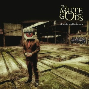 MUTE GODS-ATHEISTS AND BELIEVERS