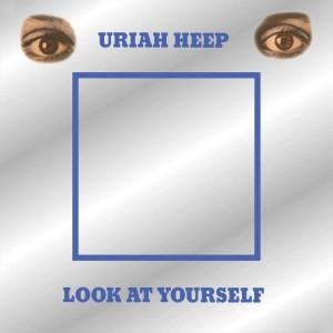 URIAH HEEP-LOOK AT YOURSELF DLX