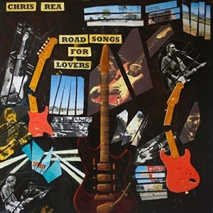 CHRIS REA-ROAD SONGS FOR LOVERS