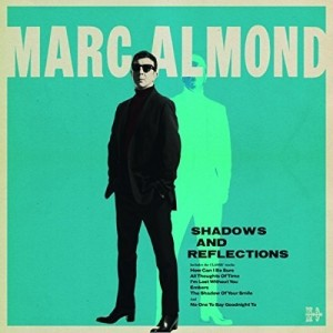 MARC ALMOND-SHADOWS AND REFLECTIONS