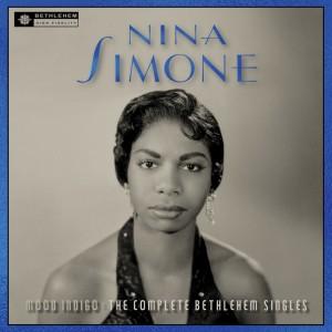"NINA SIMONE-MOOD INDIGO: THE COMPLETE BETHLEHEM SINGLES + 7"""