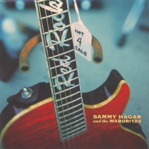 SAMMY HAGAR & THE WABORITAS-NOT 4 SALE